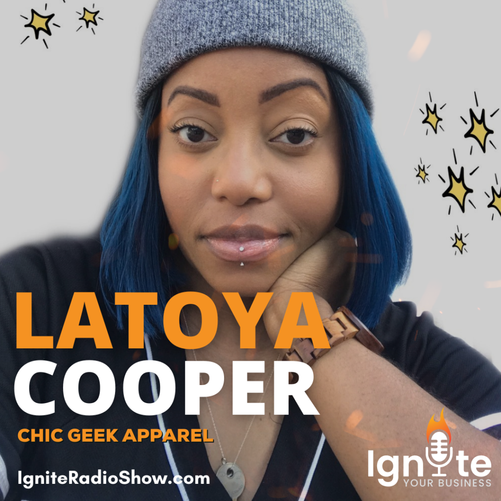 Latoya Cooper: How to start a Geek Clothing Brand