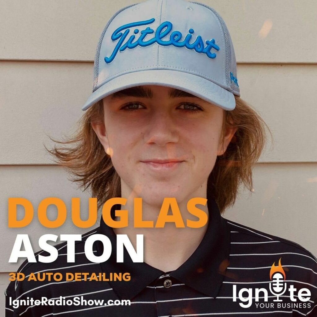 Douglas Aston: How To Start A Business As A 15 Year Old?