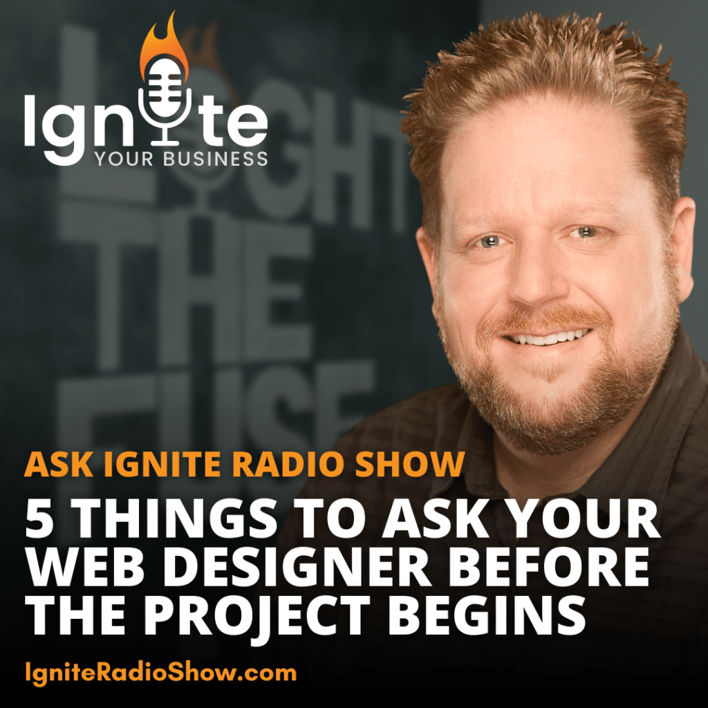Ask Ignite: 5 Things To Ask Your Web Designer Before The Project Begins